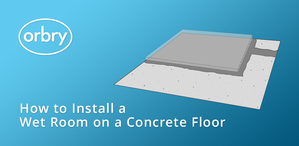 How to install a wet room on a concrete floor orbry for How to fit a wet room floor